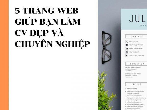 5 TRANG WEB GIÚP BẠN LÀM CV